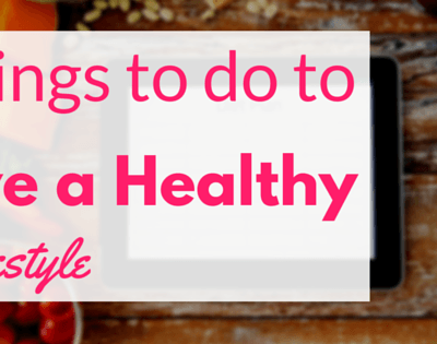 Things To Do To Live a Healthy Lifestyle